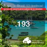 <b>Praias do Brasil</b>: 13 destinos! Seleção de Passagens nacionais a partir de R$ 193, ida e volta! Até 6x SEM JUROS! Datas até Agosto/2018. Saídas de 30 cidades.