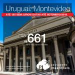 Promoção de Passagens para o <b>Uruguai: Montevideo</b>! A partir de R$ 661, ida e volta, COM TAXAS INCLUÍDAS! Até 12x SEM JUROS! Datas até Setembro/2018. Saídas de 8 cidades.