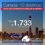 Promoção de Passagens para o <b>Canadá: 10 destinos</b>! A partir de R$ 1.733, ida e volta, COM TAXAS INCLUÍDAS! Até 10x SEM JUROS! Saídas de 23 cidades. Datas até Outubro/2018.