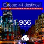 Promoção de Passagens para a <b>Europa: 44 destinos</b>!! A partir de R$ 1.956, ida e volta, COM TAXAS INCLUÍDAS! Até 10x SEM JUROS! Datas até Outubro/2018. Saídas de 26 cidades.