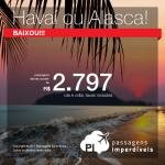 Promoção de Passagens para o <b>HAVAÍ ou ALASCA</b>! Anchorage ou Honolulu</b>! A partir de R$ 2.797, ida e volta, COM TAXAS INCLUÍDAS! Datas até Set/2018, saindo de SP ou do RJ!