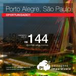 IMPERDÍVEL!!! Passagens de PORTO ALEGRE para SÃO PAULO ou VICE-VERSA! Oportunidade de viajar para GRAMADO ou para a CAPITAL DE SP! A partir de R$ 144, ida e volta, C/ TAXAS INCLUÍDAS! Muitas opções de datas de embarque!