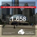 Promoção de Passagens 2 em 1 – <b>Cidade do México + Chicago</b>! A partir de R$ 1.658, todos os trechos, COM TAXAS! Até 12x SEM JUROS! Datas para Fevereiro/2018.