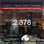 Promoção de Passagens 2 em 1 – <b>Vá para Nova York + Escolha entre 6 destinos no Canadá</b>! A partir de R$ 2.378, todos os trechos, COM TAXAS! Até 6X SEM JUROS! Datas até Outubro/2018.
