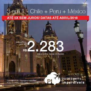 Promoção de Passagens 3 em 1 – <b>Santiago + Lima + Cidade do México</b>! A partir de R$ 2.283, todos os trechos, COM TAXAS! Até 5x SEM JUROS! Datas até Abril/2018.
