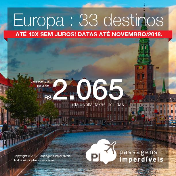 Promoção de Passagens para a <b>Europa: 33 destinos</b>! A partir de R$ 2.065, ida e volta, COM TAXAS INCLUÍDAS! Até 10x SEM JUROS! Datas até Novembro/2018. Saídas de 13 cidades!