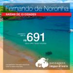Seleção de Passagens para <b>Fernando de Noronha</b>! A partir de R$ 691, ida e volta, COM TAXAS INCLUÍDAS!