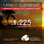 Promoção de Passagens para o <b>México: Acapulco, Cancun, Cidade do Mexico, Puerto Vallarta, Tijuana e mais</b>! A partir de R$ 1.225, ida e volta, COM TAXAS!