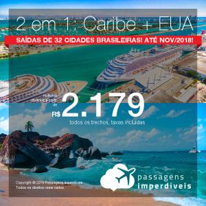 2 destinos pelo preço de 1: CARIBE + ESTADOS UNIDOS! Escolha 1 entre 12 destinos do Caribe + Nova York, Orlando ou Miami na volta! Valores a partir de R$ 2.179, todos os trechos, COM TAXAS, em até 5x sem juros! Saídas de 32 cidades brasileiras, até Novembro/2018!