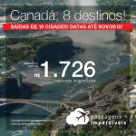 Promoção de Passagens para o <b>CANADÁ</b>: 8 opções de destinos! A partir de R$ 1.726, ida e volta, COM TAXAS INCLUÍDAS! Datas até Novembro/2018!