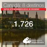 Promoção de Passagens para o <b>Canadá: Calgary, Edmonton, Kelowna, Montreal, Ottawa, Quebec, Toronto, Vancouver</b>! A partir de R$ 1.719, ida e volta, COM TAXAS! Até 6x SEM JUROS! Datas até Novembro/2018. 28 origens.