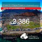 Promoção de Passagens 2 em 1 – <b>África do Sul: Cape Town + Joanesburgo</b>! A partir de R$ 2.386, todos os trechos, COM TAXAS! Até 4x SEM JUROS! Datas até Novembro/2018.