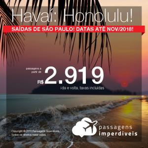 Passagens para o <b>HAVAÍ: Honolulu</b>, saindo de São Paulo! A partir de R$ 2.919, ida e volta, COM TAXAS INCLUÍDAS, em até 10x sem juros! Datas até Novembro/2018!
