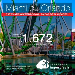 Promoção de Passagens para <b>Miami ou Orlando</b>! A partir de R$ 1.672, ida e volta, COM TAXAS! Até 6x SEM JUROS! Datas até Novembro/2018. Saídas de 39 cidades!