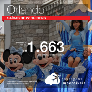 Novos Trechos! Promoção de Passagens para <b>ORLANDO</b>! A partir de R$ 1.663, ida e volta, saindo do RJ e SP; a partir de R$ 1.937, saindo de outras 20 cidades, C/TAXAS! Datas até Jun/2018! Até 6x sem juros!