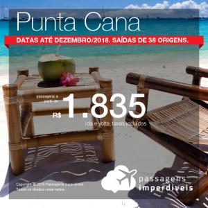 Promoção de Passagens para <b> Punta Cana</b>! A partir de R$ 1.835, ida e volta, COM TAXAS INCLUÍDAS! Até 10x SEM JUROS! Datas até Dezembro/2018. Saídas de 38 origens.