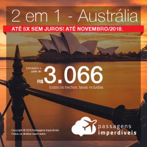 Promoção de Passagens 2 em 1 para a <b>Austrália</b> – Escolha entre <b>Adelaide, Brisbane, Gold Coast, Melbourne ou Sydney</b>! A partir de R$ 3.066, todos os trechos, COM TAXAS! Até 5x SEM JUROS! Datas até Novembro/2018.