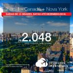 Promoção de Passagens 2 em 1 – <b>Canadá: Montreal, Quebec, Toronto ou Vancouver + Estados Unidos: Nova York</b>! A partir de R$ 2.048, todos os trechos, COM TAXAS! Até 5x SEM JUROS! Datas até Dezembro/2018. Saídas de 13 origens.