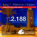 Promoção de Passagens 2 em 1 – <b>Marrocos + Lisboa, Madri ou Paris</b>! A partir de R$ 2.188, todos os trechos, COM TAXAS!