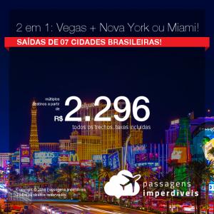 Promoção de Passagens 2 em 1 – <b>LAS VEGAS + NOVA YORK</b> ou <b>LAS VEGAS + MIAMI</b>! A partir de R$ 2.296, todos os trechos, COM TAXAS!