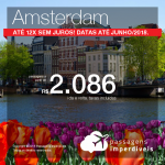 Promoção de Passagens para <b>Amsterdam</b>! A partir de R$ 2.086, ida e volta, COM TAXAS INCLUÍDAS! Até 12x SEM JUROS! Datas até Junho/2018.