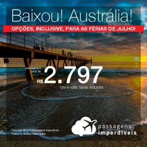 BAIXOU!!! Passagens para a <b>Austrália: Adelaide, Brisbane, Melbourne, Sydney</b>! A partir de R$ 2.797, ida e volta, COM TAXAS! Datas até Novembro/2018, inclusive férias de Julho!