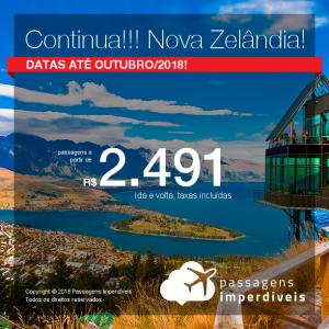 Continua!!! Promoção de Passagens para a <b>Nova Zelândia: Auckland, Christchurch, Queenstown, Wellington</b>! A partir de R$ 2.491, ida e volta, COM TAXAS INCLUÍDAS! Até 5x SEM JUROS! Datas até Outubro/2018!