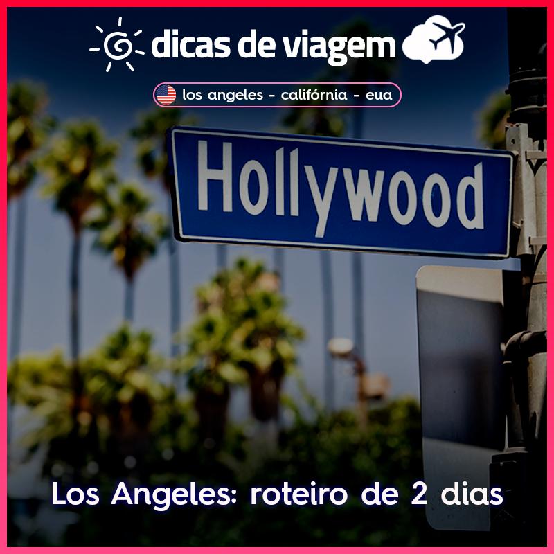 Los Angeles: roteiro de 2 dias!