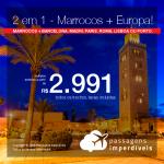 Passagens 2 em 1 – <b>Marrocos + Europa</b>! Vá para Casablanca ou Marrakech + Escolha entre Barcelona, Madri, Paris, Roma, Lisboa ou Porto. A partir de R$ 2.991, todos os trechos, COM TAXAS! Até Novembro/2018!