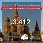 Promoção de Passagens 2 em 1 – <b>Marrocos + Rússia!</b> Vá para Casablanca + Moscou! A partir de R$ 3.412, todos os trechos, COM TAXAS! 6x SEM JUROS! Datas até Outubro/2018!