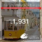 Promoção de Passagens 2 em 1 – <b>Portugal + Europa: 19 destinos</b>! A partir de R$ 1.931, todos os trechos, COM TAXAS! Até 10x SEM JUROS! Datas até Dezembro/2018.