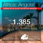 Promoção de Passagens para a <b>Angola: Luanda</b>! A partir de R$ 1.385, ida e volta, COM TAXAS INCLUÍDAS!