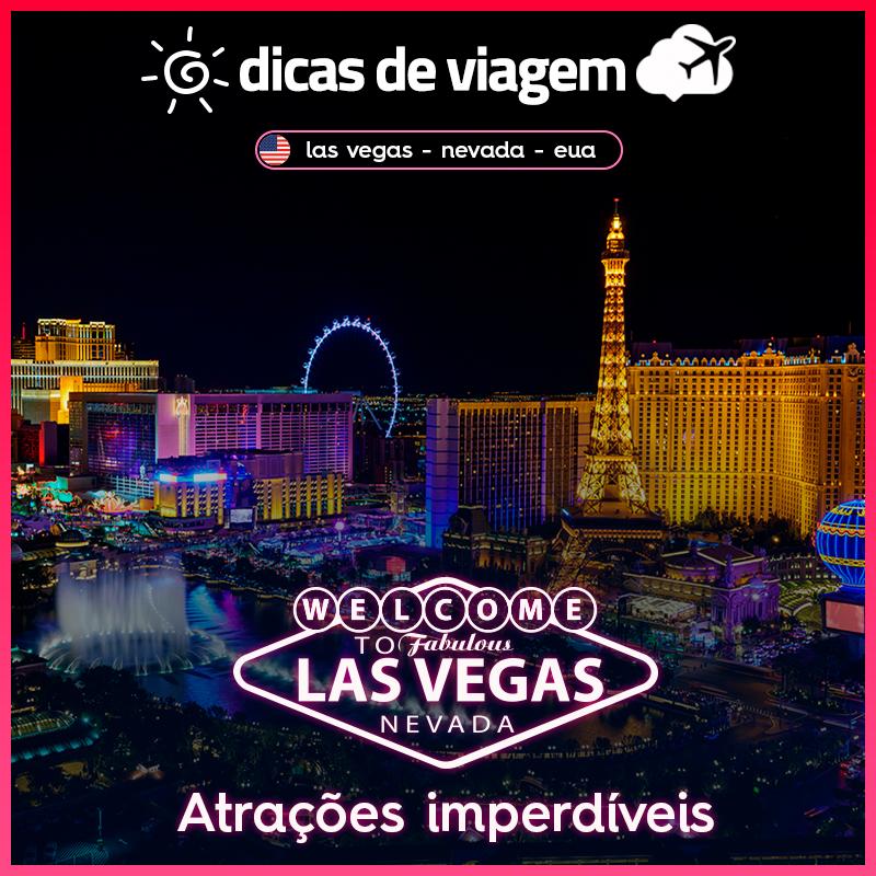 Atrações de Las Vegas: dicas imperdíveis sobre o que fazer!