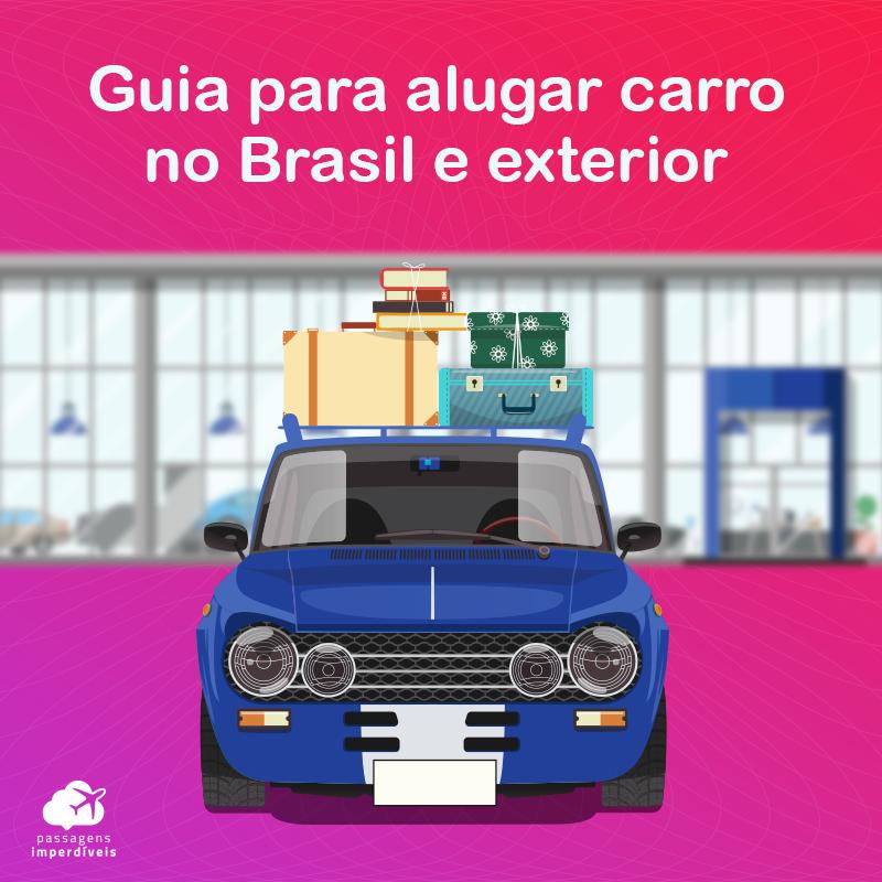 Guia para alugar carro no Brasil e no exterior