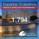 Promoção de Passagens para <b>ESPANHA: 9 destinos</b>! A partir de R$ 1.794, ida e volta, COM TAXAS! Até 12x SEM JUROS! Datas até Fevereiro/2019. Saídas de 16 origens.