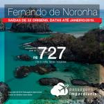 Seleção de Passagens para <b>FERNANDO DE NORONHA</b>! A partir de R$ 727, ida e volta, COM TAXAS INCLUÍDAS! Até 6x SEM JUROS! Datas até Janeiro/2019. Saídas de 32 cidades.
