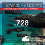 Promoção de Passagens para <b>FERNANDO DE NORONHA</b>! A partir de R$ 727, ida e volta, saindo de Recife; a partir de R$ 986, ida e volta, saindo de outras 14 cidades brasileiras! Datas para viajar em 2018!