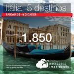 Passagens em promoção para a Itália: Bologna, Florenca, Milao, Roma ou Veneza, com valores a partir de R$ 1.850, ida e volta, C/ TAXAS INCLUÍDAS!