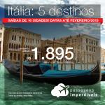 Promoção de Passagens para a <b>Itália: Florença, Milão, Nápoles, Roma, Veneza</b>! A partir de R$ 1.895, ida e volta, COM TAXAS INCLUÍDAS! Até 12x SEM JUROS! Datas até Fevereiro/2019. Saídas de 16 origens!