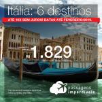 Promoção de Passagens para a <b>Itália: 6 destinos</b>! A partir de R$ 1.829, ida e volta, COM TAXAS INCLUÍDAS! Até 10x SEM JUROS! Datas até Fevereiro/2019.