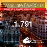 Promoção de Passagens para a <b>Espanha: Madri</b>! A partir de R$ 1.791, ida e volta, COM TAXAS INCLUÍDAS! Datas até Fev/2019! Saídas de 17 cidades brasileiras!