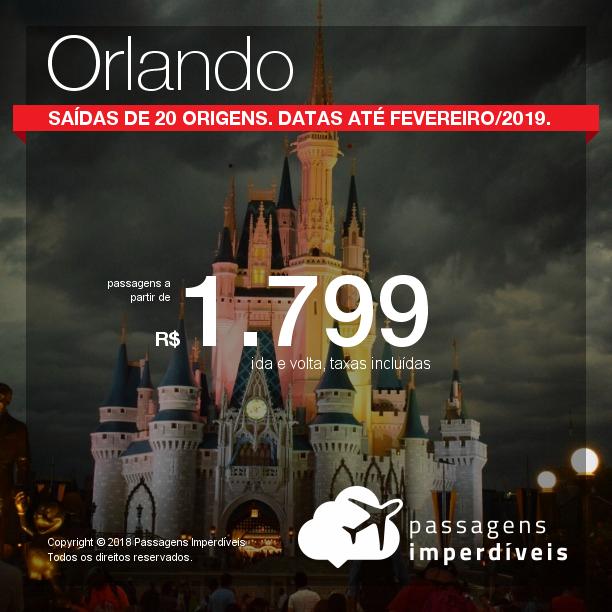 Promoção de Passagens para <b>Orlando</b>! A partir de R$ 1.799, ida e volta, COM TAXAS INCLUÍDAS! Até 12x SEM JUROS! Datas até Fevereiro/2019. Saídas de 20 origens.