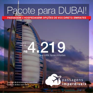 Promoção de PACOTE PARA <b>DUBAI</b>: PASSAGEM + HOTEL, a partir de R$ 4.219, por pessoa, com taxas, de Maio a Novembro/2018! Até 10x SEM JUROS! Com opções de voo direto pela Emirates!