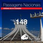 Seleção de <b>PASSAGENS NACIONAIS</b> em promoção! Valores a partir de R$ 148, ida e volta!