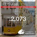 Promoção de Passagens para <b>Portugal: Faro, Lisboa ou Porto</b>! A partir de R$ 2.073, ida e volta, COM TAXAS INCLUÍDAS! Até 12x SEM JUROS! Datas até Fevereiro/2019. Saídas de 11 origens.