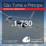 Promoção de Passagens para <b>São Tomé e Príncipe</b>! A partir de R$ 1.730, ida e volta, COM TAXAS INCLUÍDAS! Datas até Janeiro/2019.