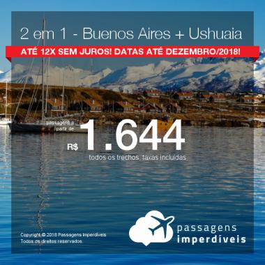 Promoção de Passagens 2 em 1 – <b>Buenos Aires + Ushuaia</b>! A partir de R$ 1.644, todos os trechos, COM TAXAS! Até 12x SEM JUROS! Datas até Dezembro/2018!
