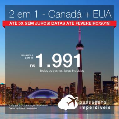Promoção de Passagens 2 em 1 – <b>Canadá + Estados Unidos!</b> A partir de R$ 1.991, todos os trechos, COM TAXAS! Até 5x SEM JUROS! Datas até Fevereiro/2019!