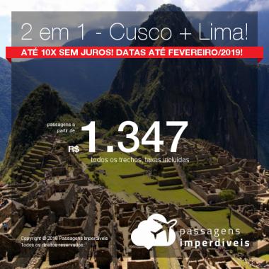 Promoção de Passagens 2 em 1 – <b>Cusco + Lima</b>! A partir de R$ 1.347, todos os trechos, COM TAXAS! Até 10x SEM JUROS! Datas até Fevereiro/2019!