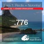 Promoção de Passagens 2 em 1 – <b>Fernando de Noronha + Recife</b>! A partir de R$ 776, todos os trechos, COM TAXAS! Saídas de 11 cidades!